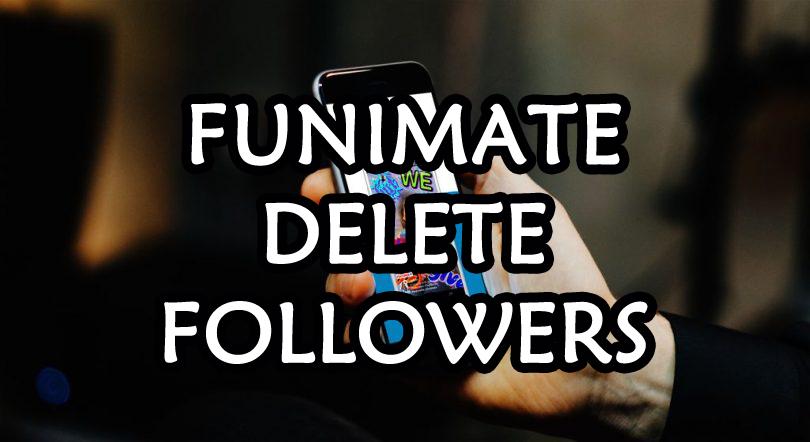 funimate-delete-followers